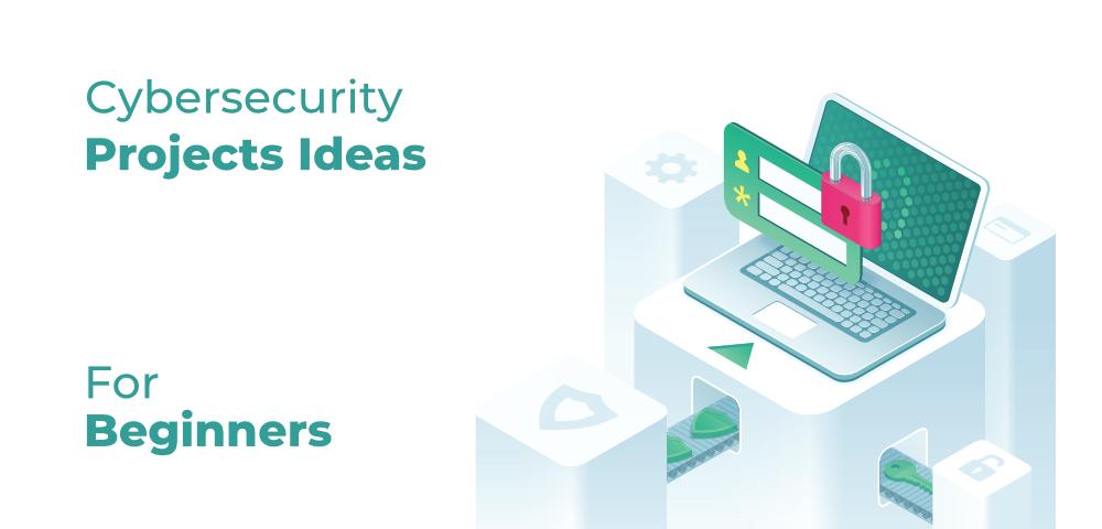 面向初學者的6大網絡安全項目創意