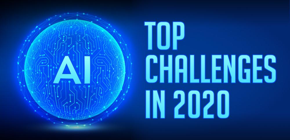2020年人工智能面臨的主要挑戰